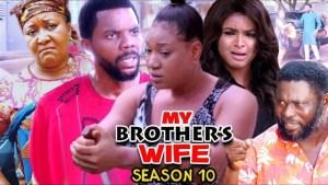 My Brothers Wife Season 10