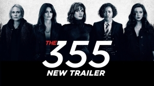 """Watch """"The 355"""" Official Trailer"""