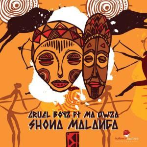 Cruel Boyz – Shona Malanga (feat. Ma Owza)
