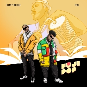 Ojayy Wright ft. Teni – Fuji Pop
