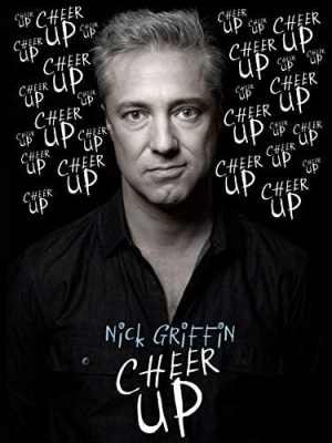 Nick Griffin: Cheer Up (2019) (Comedy)