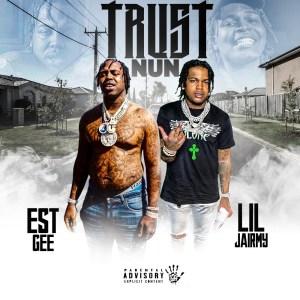 Lil Jairmy Ft. EST Gee – Trust Nun