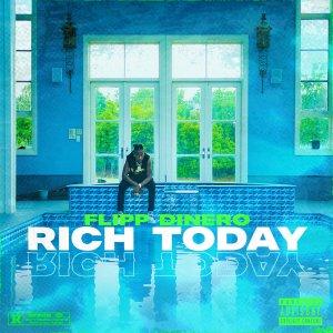 Flipp Dinero – Rich Today