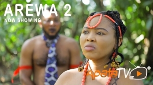 Arewa Part 2 (2021 Yoruba Movie)