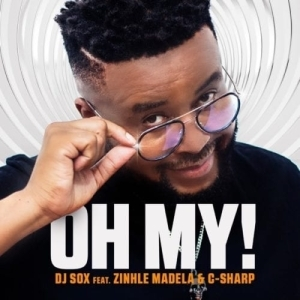DJ Sox – Oh My! Ft. Zinhle Madela & C-Sharp