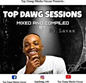 Dj Lavas – Amapiano Top Dawg Sessions