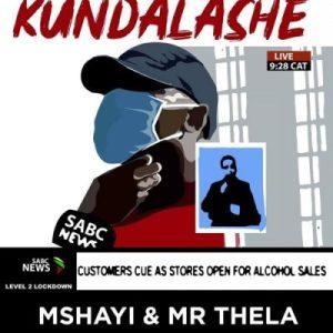 Mr Thela & Mshayi – Kundalashe