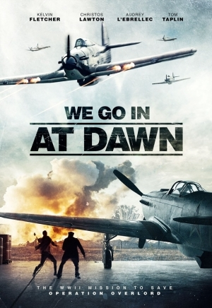 We Go In At Dawn (2020) [Movie]