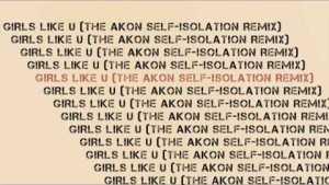 Akon – Girls Like U (The Self-Isolation Remix)