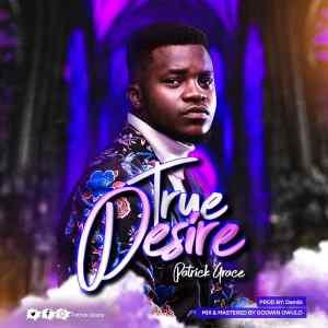 Patrick Grace – True Desire