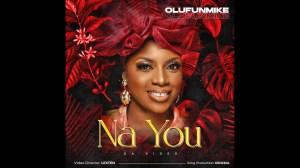 Olufunmike – Na You (Video)