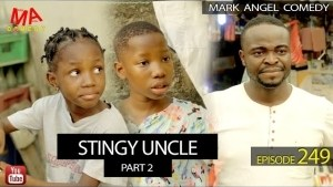 Mark Angel Comedy - STINGY UNCLE Part 3 (Episode 249) (Comedy Video)