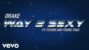 Drake ft. Future and Young Thug - Way 2 Sexy (Video)