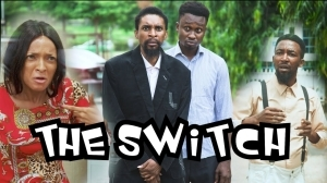 Yawa Skits - THE SWITCH (Episode 38) (Comedy Video)