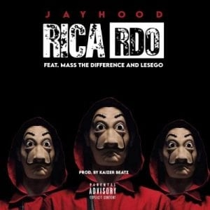 JAYHood – Ricardo ft Mass The Difference & LesEgo