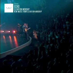 Elevation Worship Ft. Tauren Wells – Echo
