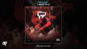 Bway Yungy - 6 Wayz To It (EP)