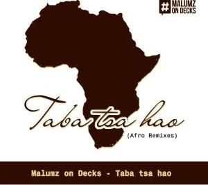 Malumz on Decks – Taba Tsa Hao (Caiiro Remix)