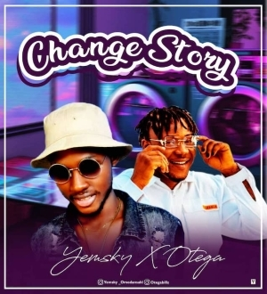 Yemsky Ft. Otega – Change Story