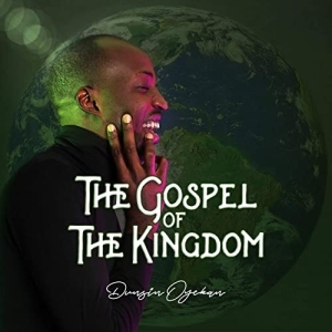 Dunsin Oyekan – The Gospel of the Kingdom (Album)