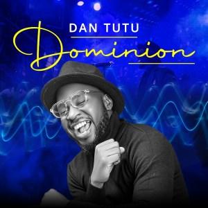 Dan Tutu – Domonion