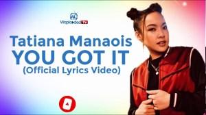 Tatiana Manaois - You Got It (Lyrics Video)