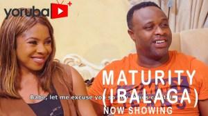 Maturity (Ibalaga) (2021 Yoruba Movie)