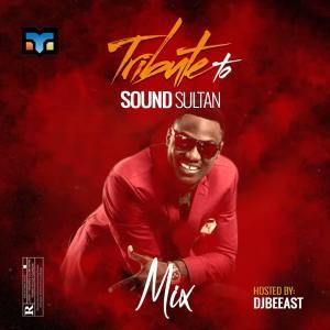 DJ Beeast – Tribute To Sound Sultan Mixtape