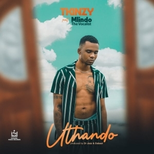 T'kinzy – Uthando Ft. Mlindo The Vocalist