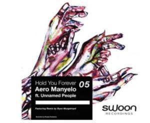 Aero Manyelo – Hold You Forever Ft. Unnamed People