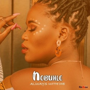 Nobuhle – Always With Me