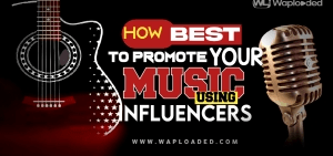 How Best To Promote Your Music Using Influencers