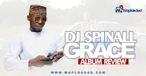 "ALBUM REVIEW: DJ Spinall - ""Grace"""