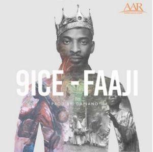 9ice - Faaji (Prod. By DaPiano)