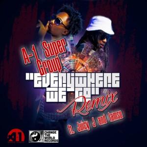 A-1 Super Group - Everywhere We Go Remix Ft. Juicy J & Iamsu