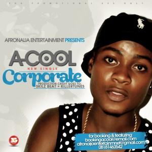A-Cool - Corporate (Prod. By SkilzBeat & KillerTunes)
