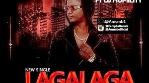 AJ Campbell - Laga Laga ft Dj Humility