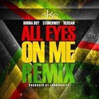 AKA - All Eyes On Me (Remix) ft. Burna Boy, Stonebwoy & Redsan