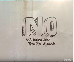 AKA - NO Ft. DJClock, TiMO ODV & Burna Boy