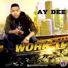 AY Dee - Work It