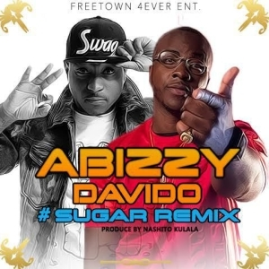Abizzy - Sugar (Remix) Ft. Davido
