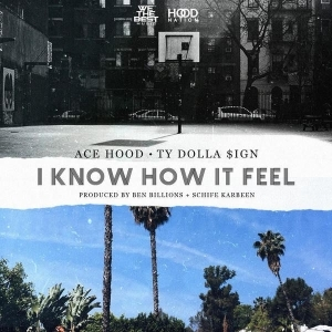 Ace Hood - I Know How It Feel Ft. Ty Dolla Sign