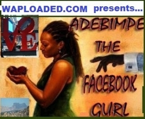 Adebimpe The Facebook Girl (+18) [completed] Season 2