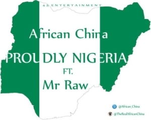 African China - Proudly Nigeria Ft. Mr Raw