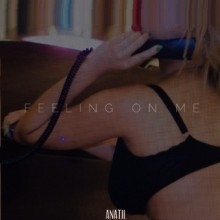 Anatii - Feeling On Me