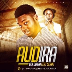 Audira - Get Down ft Seriki