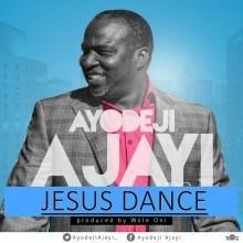 Ayodeji Ajayi - Jesus Dance