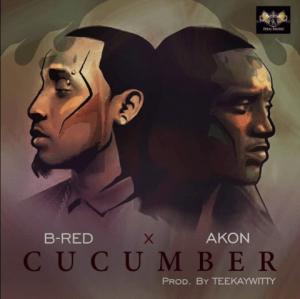 B-Red - Cucumber Ft. Akon
