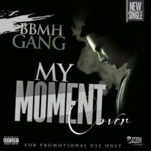 BBMH Gang - My moment