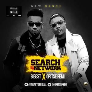 B Best - Search 4 Network Ft. Oritse Femi